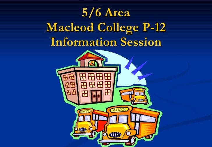 5/6 Area Macleod College P-12 Information Session