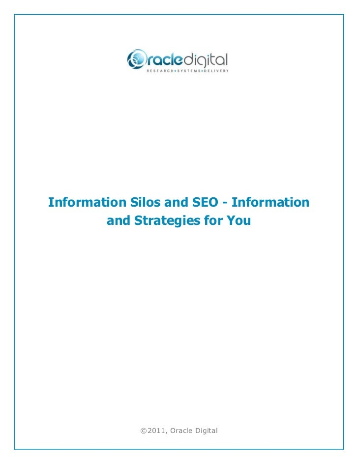 Information Silos and SEO - Information        and Strategies for You             ©2011, Oracle Digital