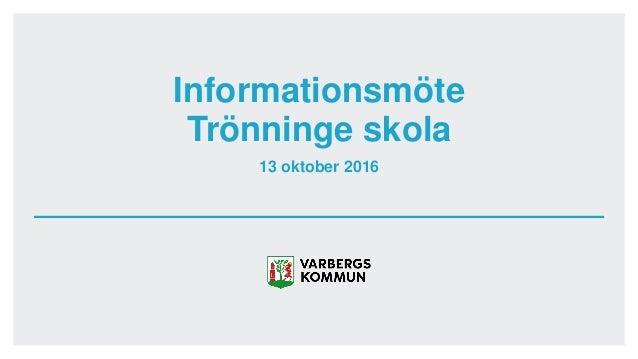 13 oktober 2016 Informationsmöte Trönninge skola