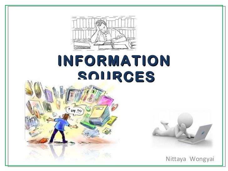 INFORMATION  SOURCES Nittaya  Wongyai