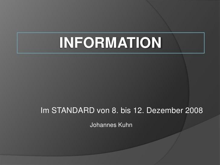 INFORMATION    Im STANDARD von 8. bis 12. Dezember 2008             Johannes Kuhn