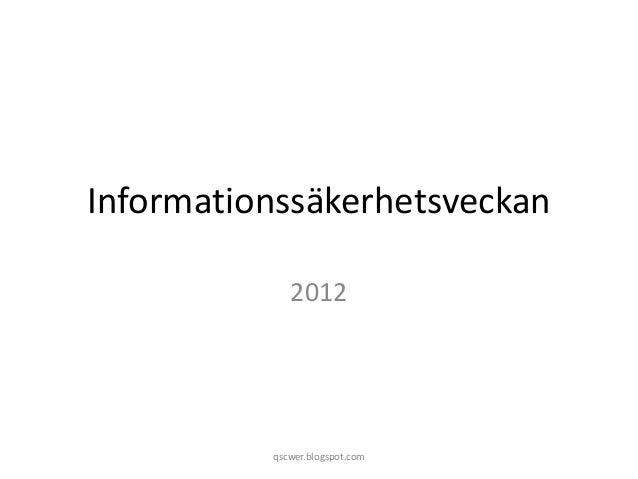Informationssäkerhetsveckan 2012 qscwer.blogspot.com
