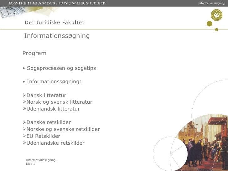 Informationssøgning <ul><li>Program </li></ul><ul><li>Søgeprocessen og søgetips </li></ul><ul><li>Informationssøgning: </l...