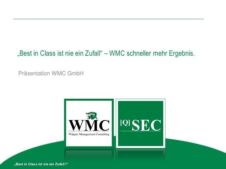 """""""Best in Class ist nie ein Zufall"""" – WMC schneller mehr Ergebnis.                                             QSEC Suite  ..."""