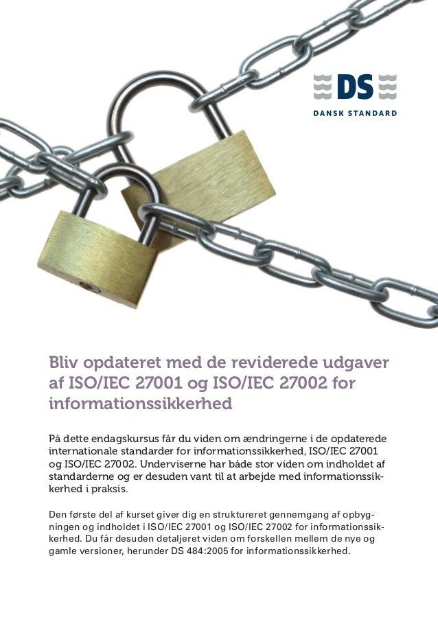Bliv opdateret med de reviderede udgaver af ISO/IEC 27001 og ISO/IEC 27002 for informationssikkerhed På dette endagskursus...
