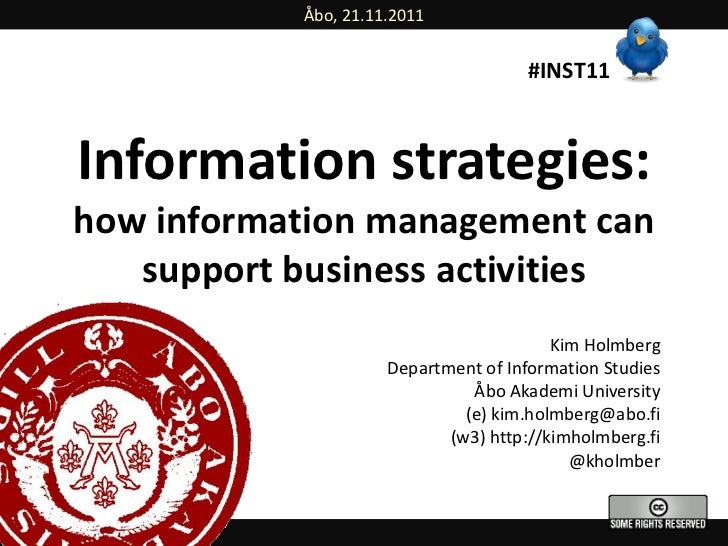 Åbo, 21.11.2011                                     #INST11Information strategies:how information management can   support...