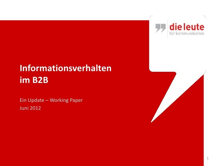 Informationsverhaltenim B2BEin Update – Working PaperJuni 2012                             1