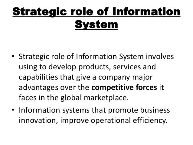 strategic role of information system Concept, role and importance of mis  role of management information system  the mis helps in strategic planning,.
