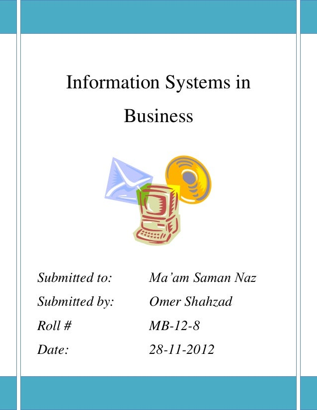 business information system assignment 1 Mis101 management information system assignment solution  this  information system helps the business in achieving the strategic objectives by  aligning them with it strategy but this  information systems journal, 24(1), pp 85-114.