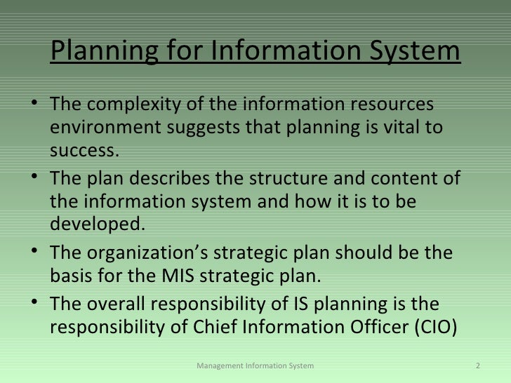 information system planning Planning, designing and implementation of mis planning of information systems a)  system analysis is the survey and planning of the project,.