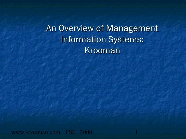 An Overview of Management             Information Systems:                   Kroomanwww.krooman.com FSG. 2000    1