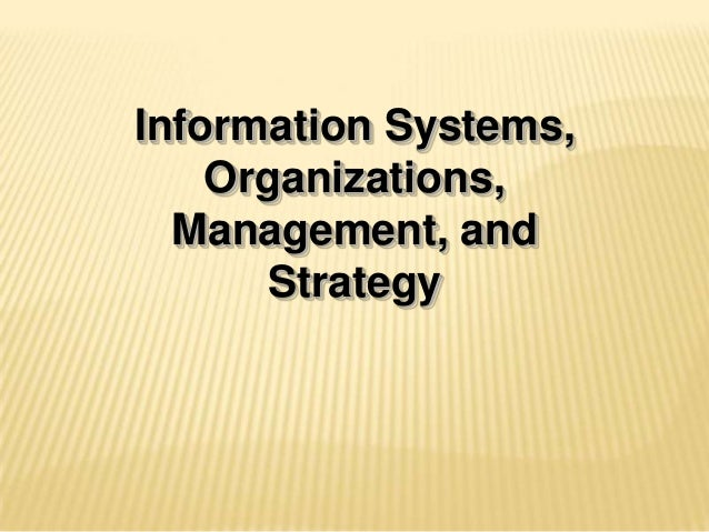 Information Systems,Organizations,Management, andStrategy