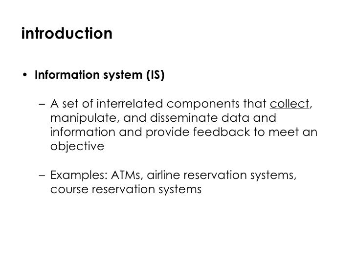 information technology system Information system: information system, an integrated set of components for collecting, storing, and processing data and for providing information and digital products.