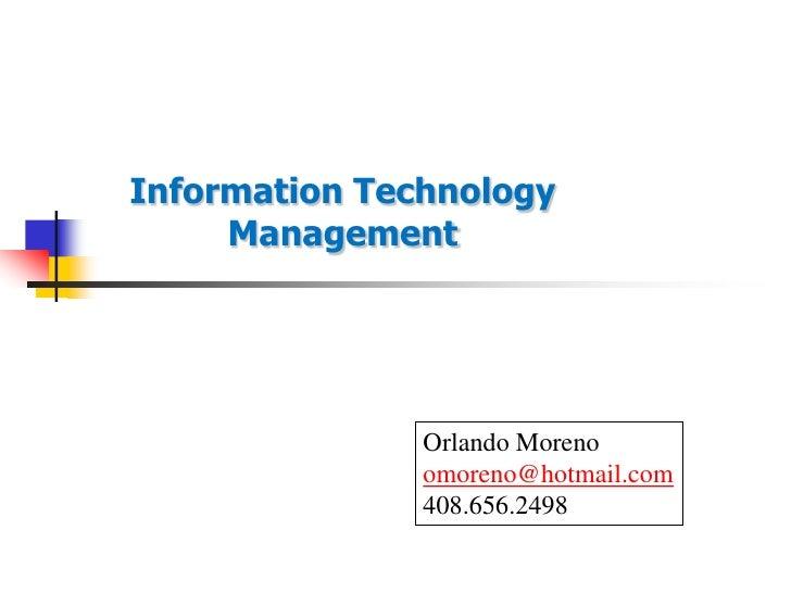 Information Technology      Management                    Orlando Moreno                omoreno@hotmail.com               ...