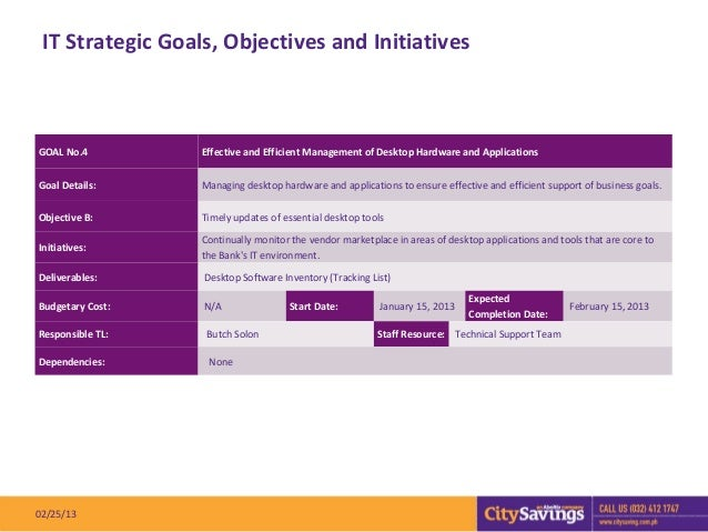 IT Strategic Goals, Objectives and InitiativesGOAL No.4         Effective and Efficient Management of Desktop Hardware and...