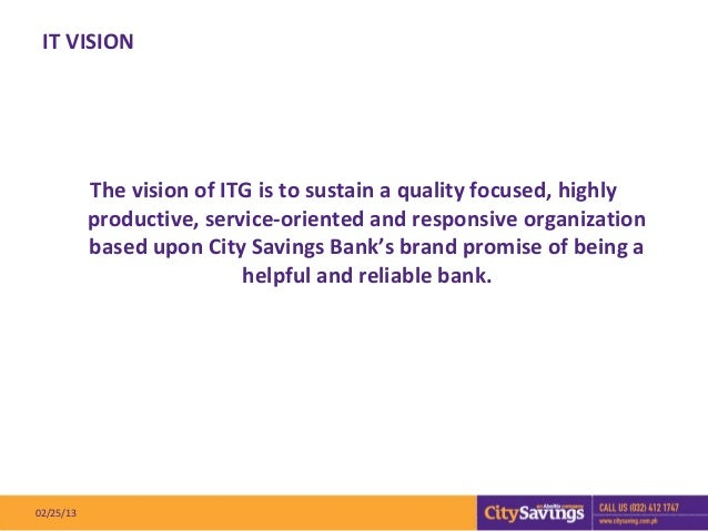 IT VISION           The vision of ITG is to sustain a quality focused, highly           productive, service-oriented and r...