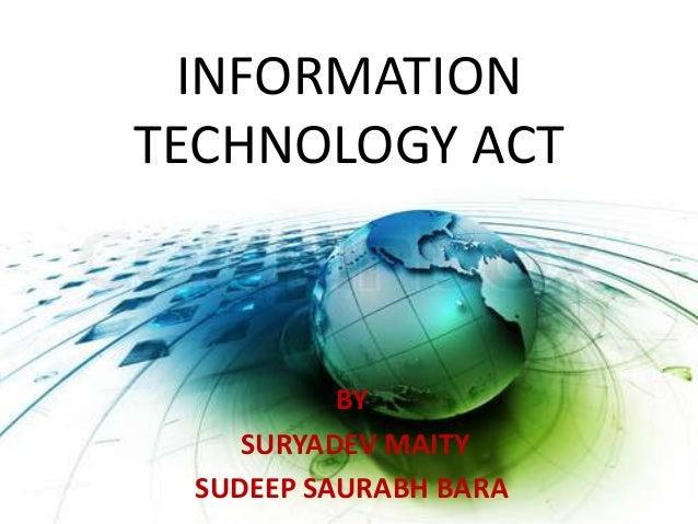 INFORMATION TECHNOLOGY ACT BY SURYADEV MAITY SUDEEP SAURABH BARA