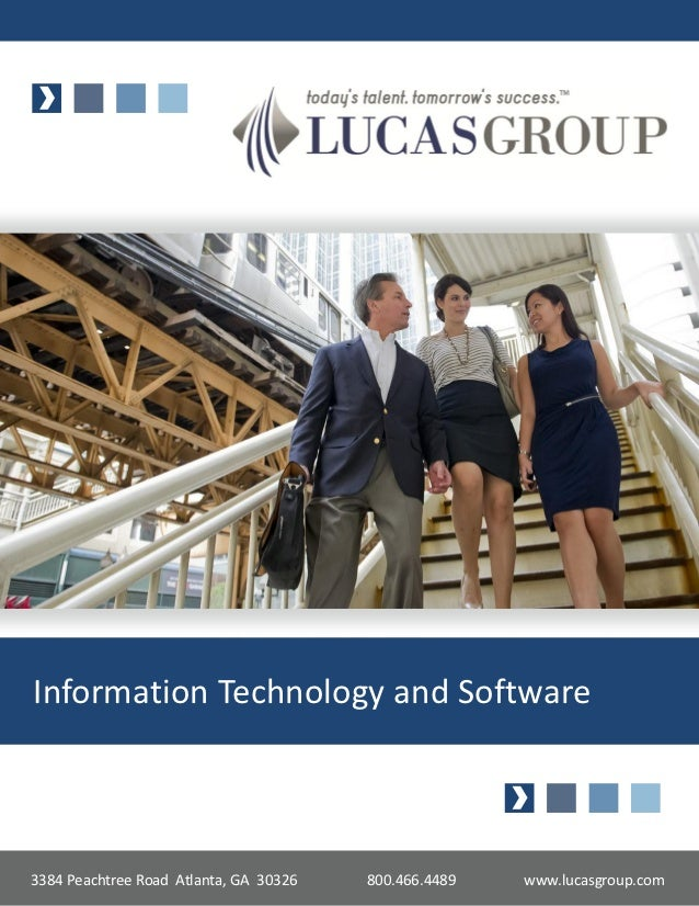 Information Technology and Software3384 Peachtree Road Atlanta, GA 30326   800.466.4489   www.lucasgroup.com