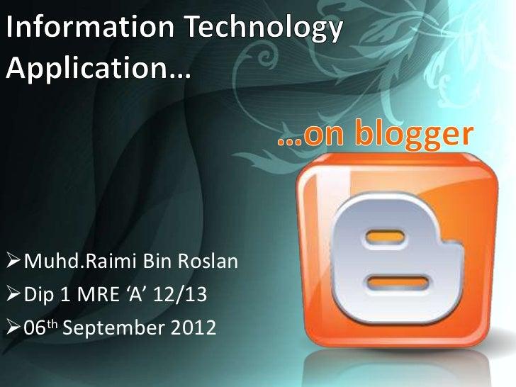 Muhd.Raimi Bin RoslanDip 1 MRE 'A' 12/1306th September 2012