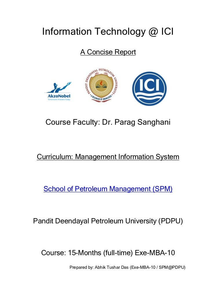 Information Technology @ ICI              A Concise Report   Course Faculty: Dr. Parag Sanghani Curriculum: Management Inf...