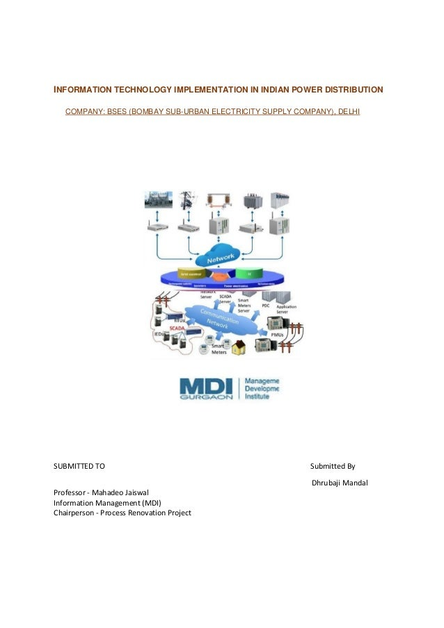 INFORMATION TECHNOLOGY IMPLEMENTATION IN INDIAN POWER DISTRIBUTION COMPANY: BSES (BOMBAY SUB-URBAN ELECTRICITY SUPPLY COMP...