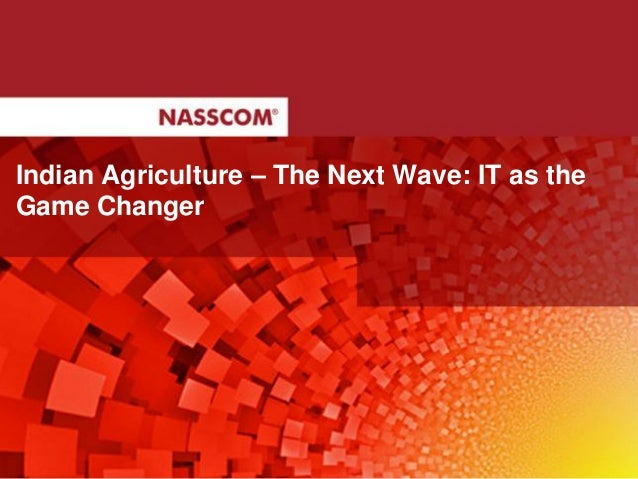 Indian Agriculture – The Next Wave: IT as the Game Changer
