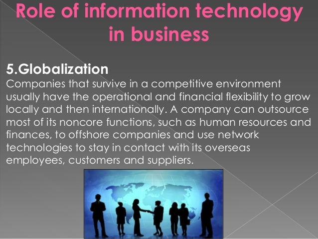 information technology in the business world A very short history of information technology the world wide web available to infrastructure but as the essence of their business.