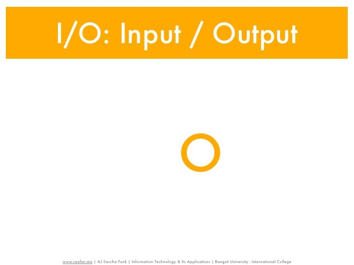 I/O: Input / Output                                                            Owww.sayfun.me | AJ Sascha Funk | Informati...