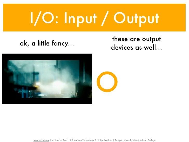 I/O: Input / Output                                                                                these are outputok, a l...
