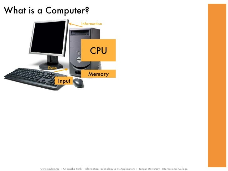 What is a Computer?                                         Information                                               CPU ...