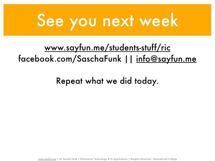 See you next week      www.sayfun.me/students-stuff/ricfacebook.com/SaschaFunk || info@sayfun.me                   Repeat ...