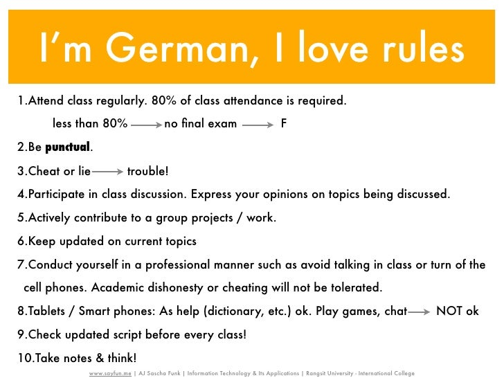 I'm German, I love rules1.Attend class regularly. 80% of class attendance is required.      less than 80%                 ...