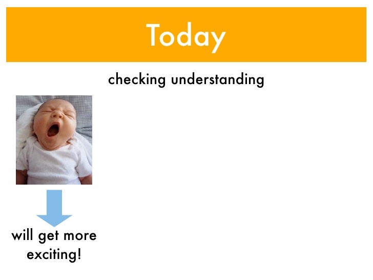 Today                checking understandingwill get more  exciting!