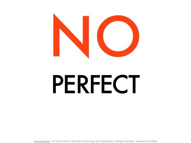 NO                PERFECTwww.sayfun.me | AJ Sascha Funk | Information Technology & Its Applications | Rangsit University -...