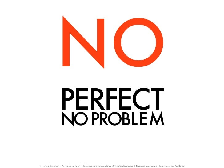 NO                PERFECT                 NOPROBLE Mwww.sayfun.me | AJ Sascha Funk | Information Technology & Its Applicat...