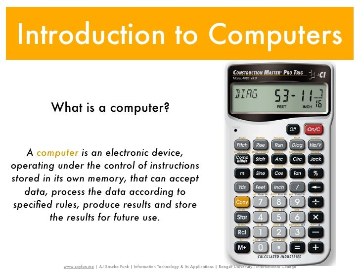 Introduction to Computers         What is a computer?    A computer is an electronic device,operating under the control of...