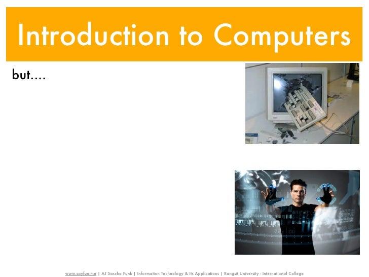 Introduction to Computersbut....          www.sayfun.me | AJ Sascha Funk | Information Technology & Its Applications | Ran...