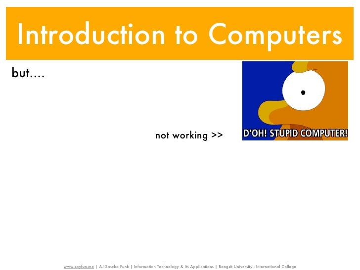 Introduction to Computersbut....                                                        not working >>          www.sayfun...