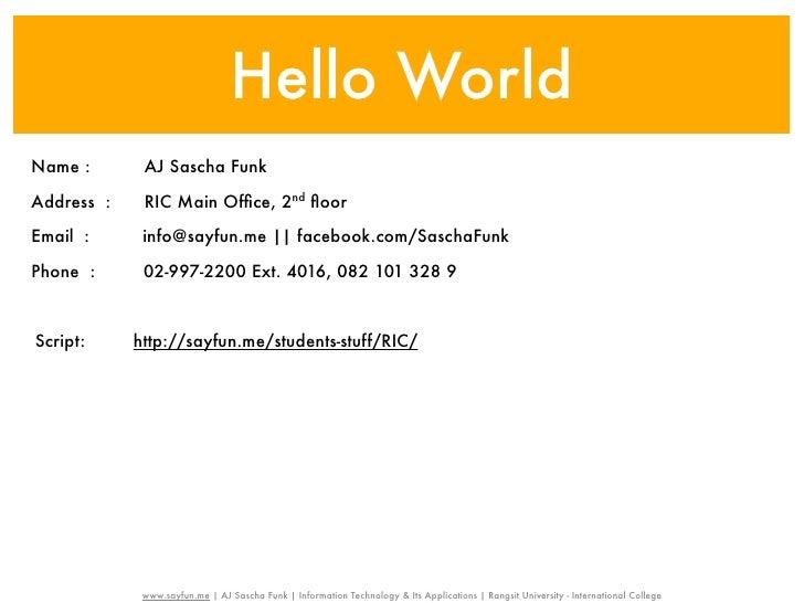 Hello World    Name :         AJ Sascha Funk   Address :  RIC Main Office, 2nd floor   Email :         info@sayfun.me ...
