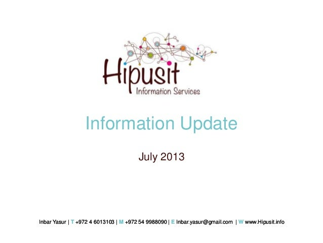 Inbar Yasur   T +972 4 6013103   M +972 54 9988090   E Inbar.yasur@gmail.com   W www.Hipusit.infoInbar Yasur   T +972 4 60...