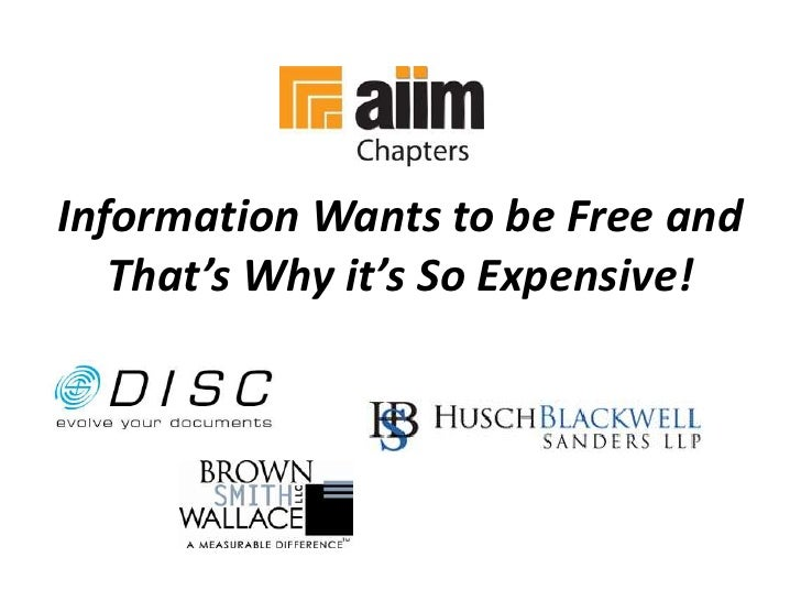 Information Wants to be Free and That's Why it's So Expensive!<br />