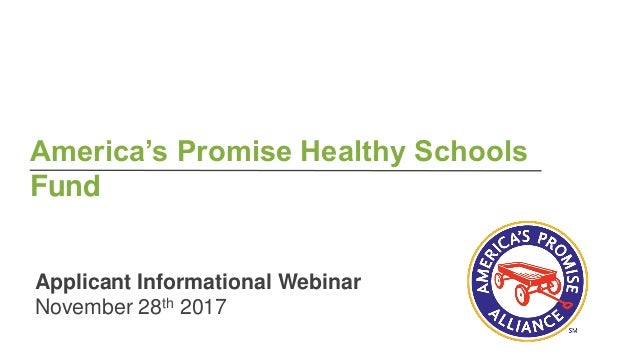 America's Promise Healthy Schools Fund Applicant Informational Webinar November 28th 2017