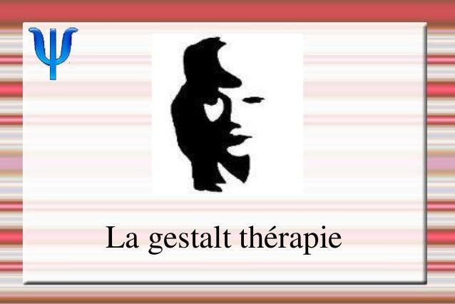 La gestalt thérapie