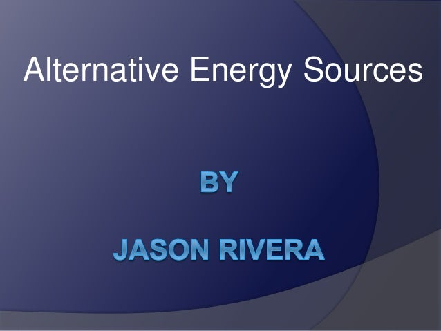 informative speech alternative energy Premium656 words3 pages informative speech alternative energy alternative energy informative speech attention-getter: do you know what this is this is worsening your asthma at the age of 10 and you developing lung cancer by the age of 30.