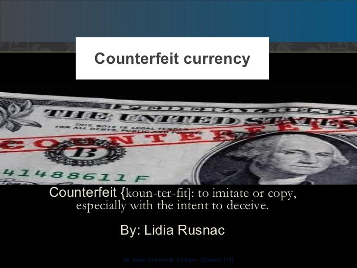 <ul><li>Counterfeit { koun-ter-fit]: to imitate or copy, especially with the intent to deceive. </li></ul><ul><li>By: Lidi...