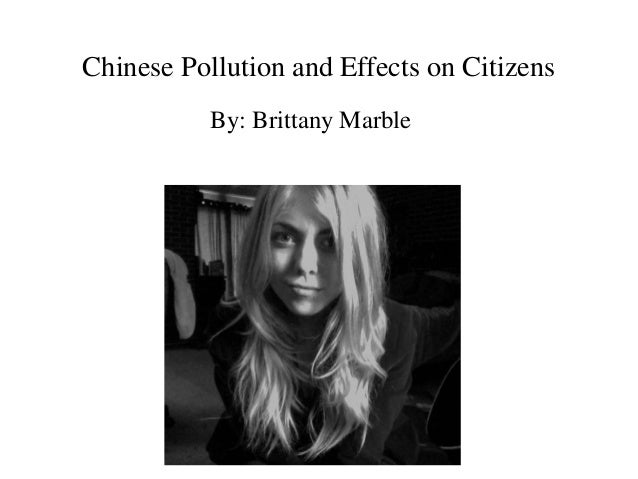 Chinese Pollution and Effects on Citizens By: Brittany Marble