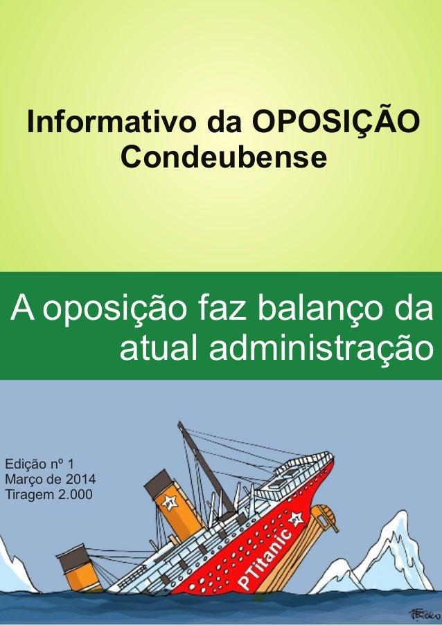 Informativo da OPOSIÇÃO Condeubense A oposição faz balanço da atual administração Edição nº 1 Março de 2014 Tiragem 2.000