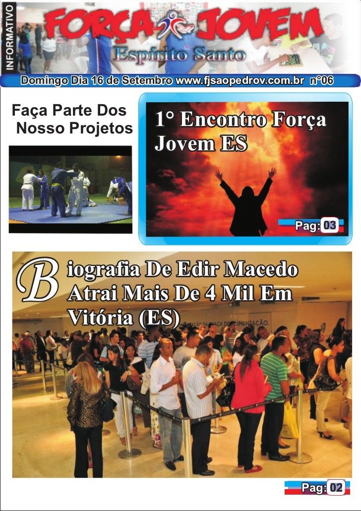 Domingo Dia 16 de Setembro www.fjsaopedrov.com.br n°06Faça Parte DosNosso Projetos          1° Encontro Força             ...