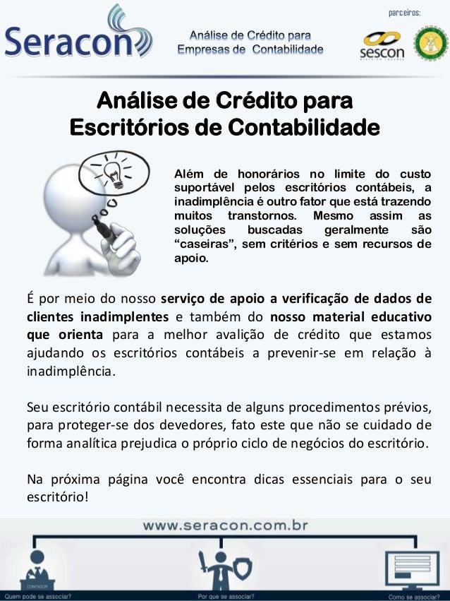 parceiros:  Análise de Crédito para Escritórios de Contabilidade Além de honorários no limite do custo suportável pelos es...