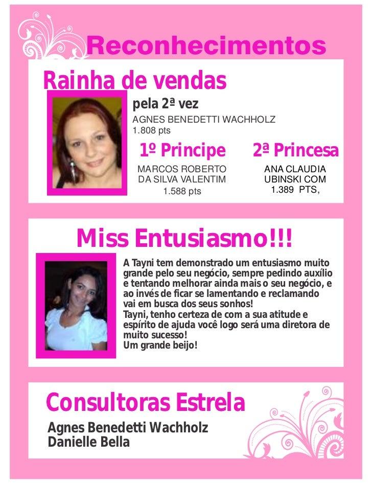 Rainha de vendas             pela 2ª vez             AGNES BENEDETTI WACHHOLZ             1.808 pts              1º Princi...